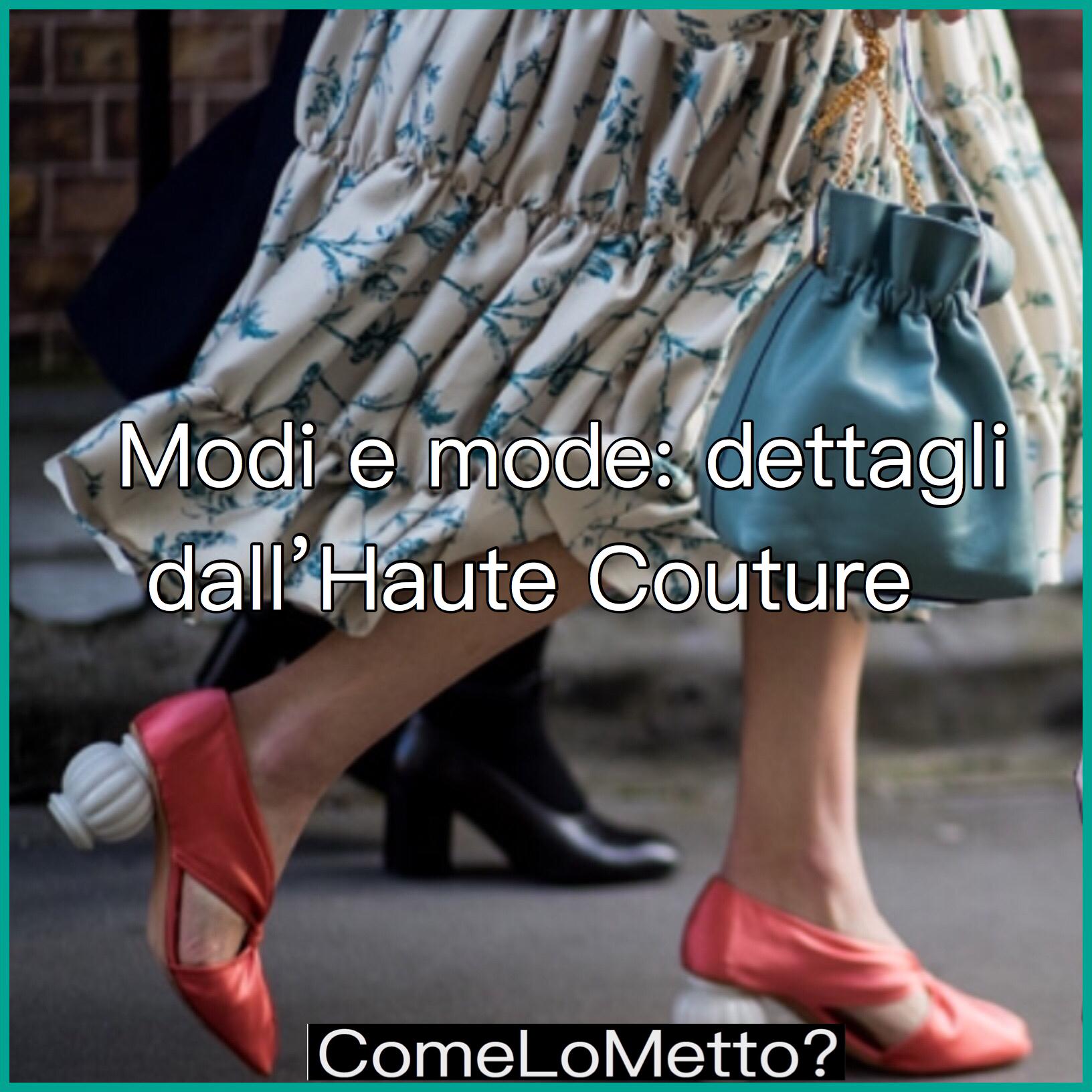 Mode e modi, dettagli dall'Haute Couture